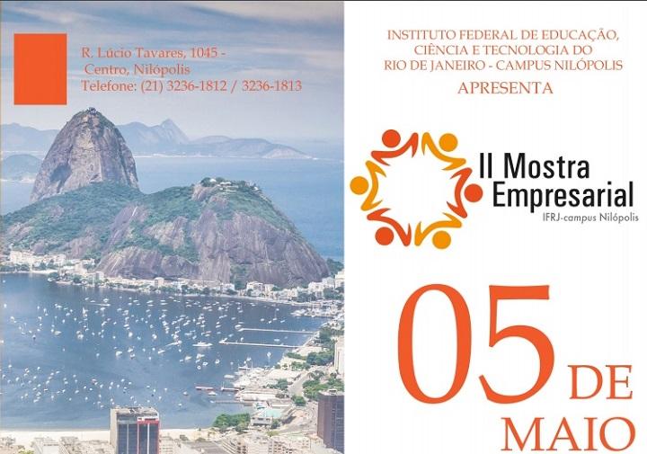 """Imagem com foto do pão de açúcar e o título """"II Mostra Empresarial - IFRJ campus Nilópolis"""" e a data 05 de maio"""