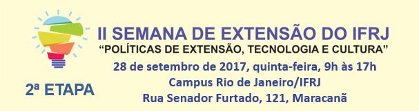 II Semana de Extensão do IFRJ, 28 de setembro, de 9h às 17h, campus Rio de Janeiro