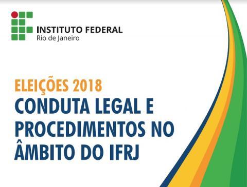 """fundo branco, com faixas em ondas verde, amarela e azul. Há escrita a frase """"Eleições 2018. Conduta legal e procedimentos no âmbito do IFRJ"""""""